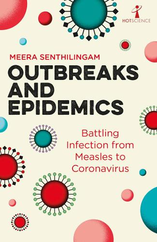 Outbreaks and Epidemics: Battling infection from measles to coronavirus