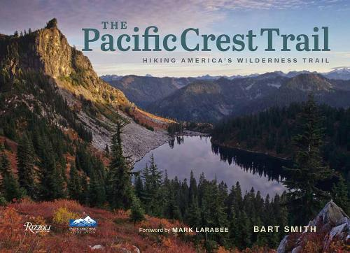 The Pacific Crest Trail: Hiking America's Wilderness Trail