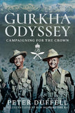 Gurkha Odyssey: Campaigning for the Crown