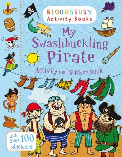 My Swashbuckling Pirate Activity and Sticker Book: Bloomsbury Activity Books