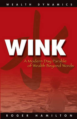Wink and Grow Rich: A Step by Step Guide to Making a Lot of Money
