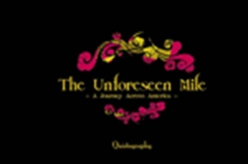 The Unforseen Mile: A Journey Accross America