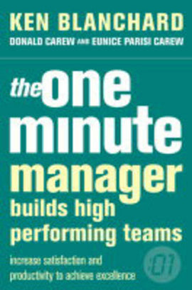 The One Minute Manager Builds High Performing Teams (The One Minute Manager)