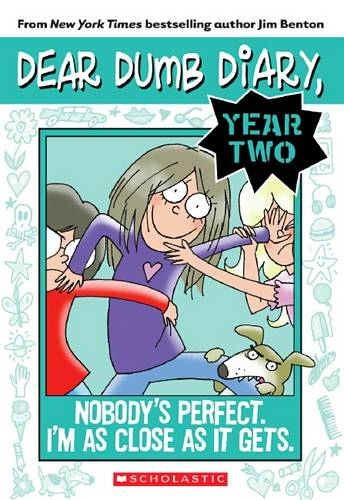 Dear Dumb Diary Year Two: #3 Nobody's Perfect. I'm as Close as It Gets