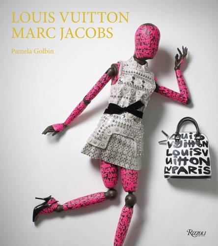 Louis Vuitton / Marc Jacobs: In Association with the Musee des Arts Decoratifs, Paris