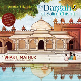 Amma, Take Me to the Dargah of Salim Chishti