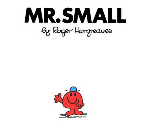 Mr. Small: By Roger Hargreaves