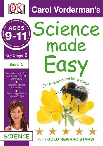 Science Made Easy Life Processes & Living Things Ages 9-11 Key Stage 2 Book 1