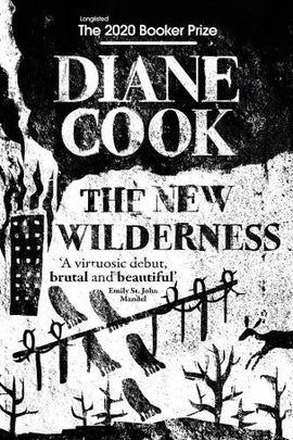The New Wilderness (Shortlisted for the Booker Prize 2020)