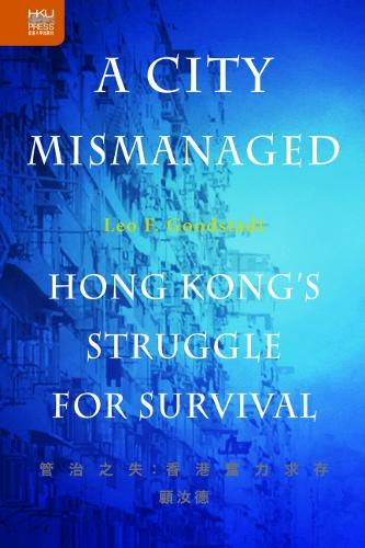 A City Mismanaged: Hong Kong's Struggle for Survival