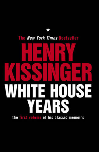 White House Years: The First Volume of His Classic Memoirs