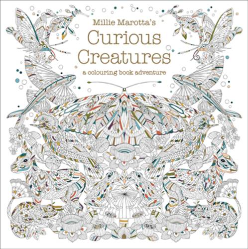 Millie Marotta's Curious Creatures: a colouring book adventure