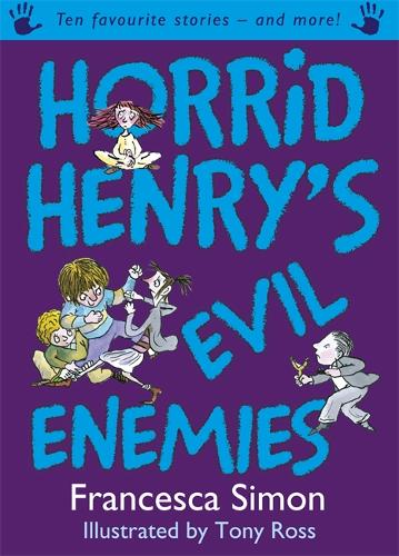 Horrid Henry's Evil Enemies: Ten Favourite Stories - and more!