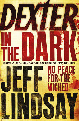 Dexter In The Dark: Book Three