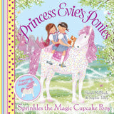 Princess Evie's Ponies: Sprinkles the Magic Cupcake Pony