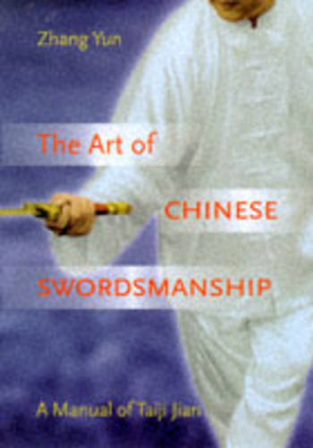 The Art of Chinese Swordsmanship: Manual of Taiji Jian