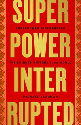 Superpower Interrupted: The Chinese History of the World