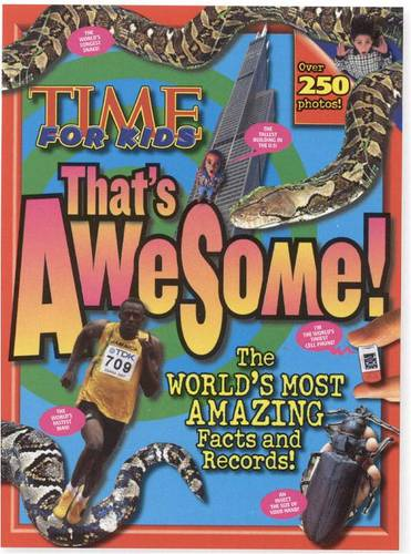 Time for Kids That's Awesome!: The World's Most Amazing Facts and Records!