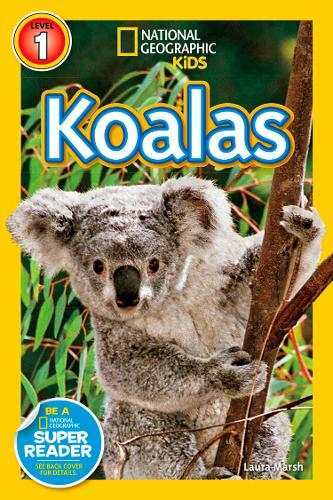 National Geographic Kids Readers: Koalas (National Geographic Kids Readers: Level 1)