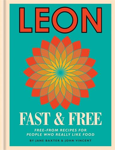 Leon: Leon Fast & Free: Free-from recipes for people who really like food