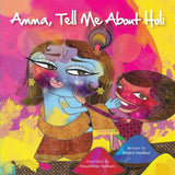 Amma Tell Me about Holi!