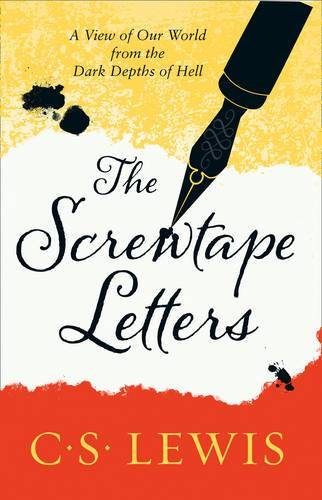 The Screwtape Letters: Letters from a Senior to a Junior Devil (C. S. Lewis Signature Classic)