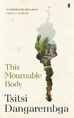 This Mournable Body (Shortlisted for the Booker Prize 2020)