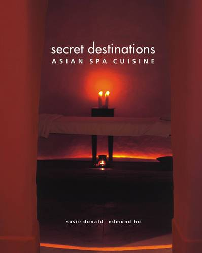 Secret Destinations: Asian Spa Cuisine