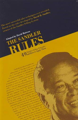 Sandler Rules: 49 Timeless Selling Principles and How to Apply Them