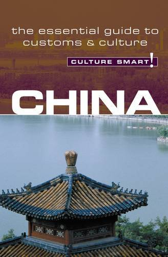 China - Culture Smart!: The Essential Guide to Customs and Culture