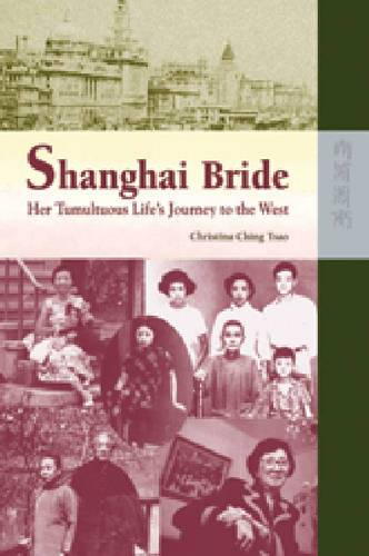 Shanghai Bride - Her Tumultuous Life's Journey to the West