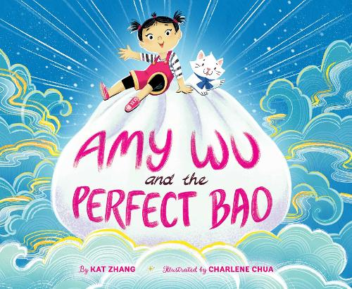 Amy Wu and the Perfect Bao - Golden Dragon Book Shortlist (3-7 yrs)