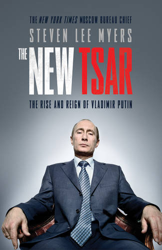 The New Tsar: The Rise and Reign of Vladimir Putin