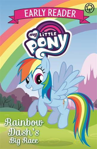 My Little Pony Early Reader: Rainbow Dash's Big Race!: Book 3