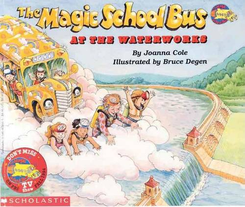 The Magic School Bus at the Waterworks: At the Waterworks