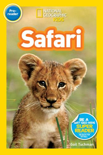 National Geographic Kids Readers: Safari (National Geographic Kids Readers: Level Pre-Reader)