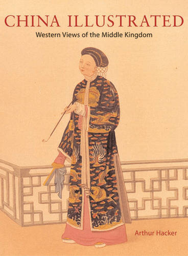 China Illustrated: Western Views of the Middle Kingdom