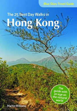 Blue Skies Travel Guide: The 25 Best Day Walks in Hong Kong