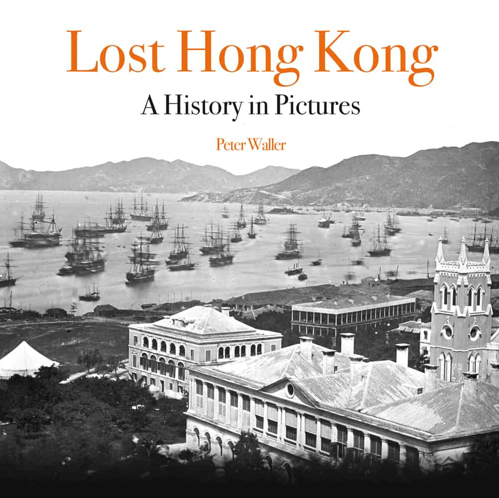 Lost Hong Kong A History in Pictures