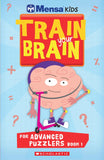 Mensa Kids: Train Your Brain For Advanced Puzzlers Book 1