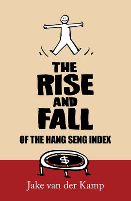 The Rise and Fall of the Hang Seng Index
