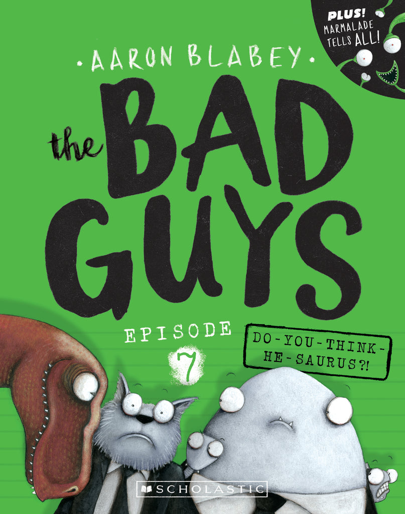 The Bad Guys #7: Do You Think He-Saurus