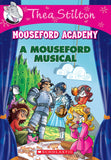 Thea Stilton Houseford Academy #6: A Mouseford Musical