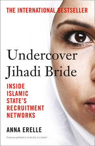 Undercover Jihadi Bride: Inside Islamic State's Recruitment Networks