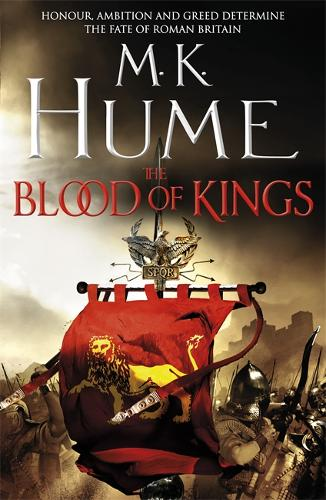 The Blood of Kings (Tintagel Book I): A historical thriller of bravery and bloodshed