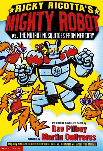 Ricky Ricotta's Mighty Robot: vs the Mutant Mosquitoes .