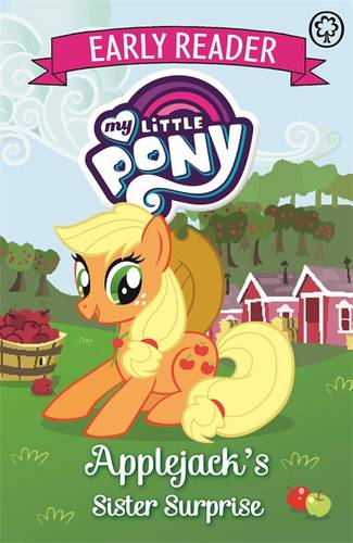 My Little Pony Early Reader: Applejack's Sister Surprise: Book 4