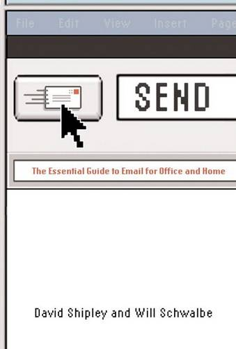 Send: The Essential Guide to Email for Office and Home