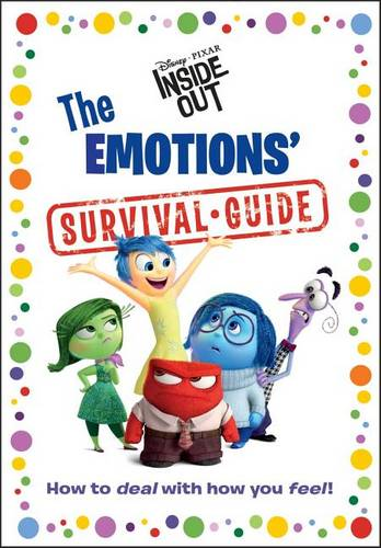The Emotions' Survival Guide (Disney/Pixar Inside Out)