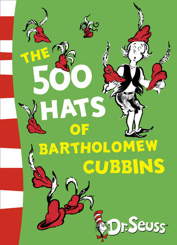 The 500 Hats of Bartholomew Cubbins (Dr. Seuss - Yellow Back Book)